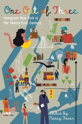 One Out of Three: Immigrant New York in the Twenty-First Century