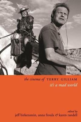 The Cinema of Terry Gilliam: It's a Mad World