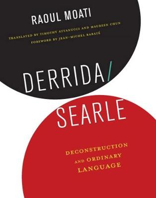 Derrida/Searle: Deconstruction and Ordinary Language