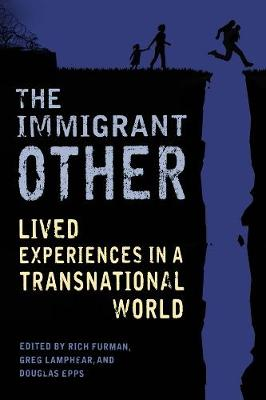 The Immigrant Other: Lived Experiences in a Transnational World