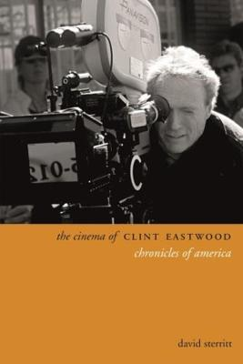 The Cinema of Clint Eastwood: Chronicles of America