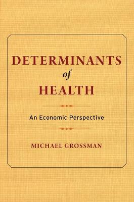 Determinants of Health: An Economic Perspective