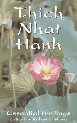 The Essential Thich Nhat Hanh