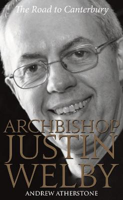 Archbishop Justin Welby: The Road to Canterbury
