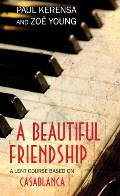 A Beautiful Friendship: A Lent Course based on Casablanca