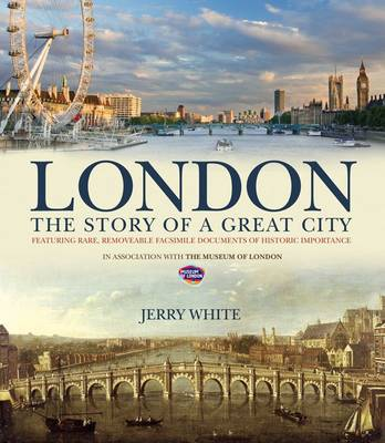 London: The Story of a Great City: Published in Conjunction with the Museum of London
