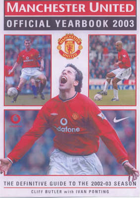Manchester United Official Yearbook 2003: The Definitive Guide to the 2002-03 Season