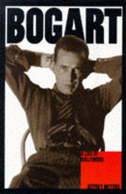 Bogart: A Life in Hollywood