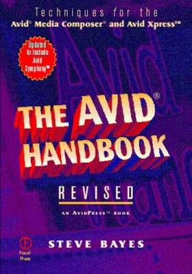 Avid Handbook: Techniques for the Avid Media Composer and Avid Xpress