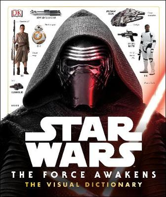Star Wars The Force Awakens: Visual Dictionary
