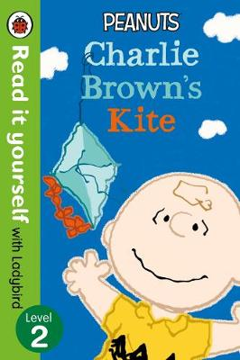 Peanuts: Charlie Brown's Kite - Read it Yourself with Ladybird: Level 2