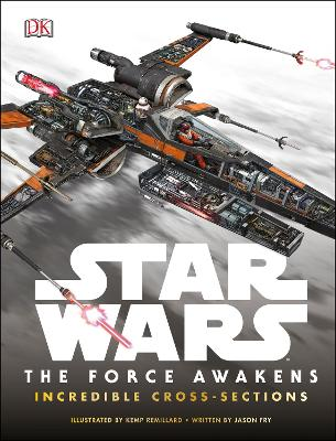Star Wars The Force Awakens: Incredible Cross Sections