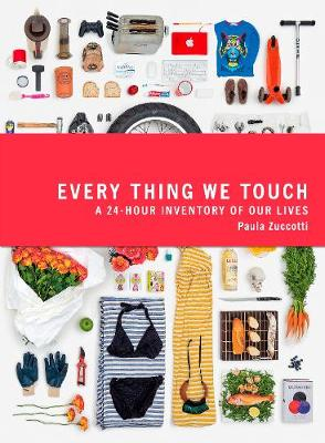 Every Thing We Touch: A 24-Hour...