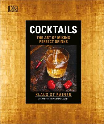Cocktails: The Art of Mixing Perfect Drinks