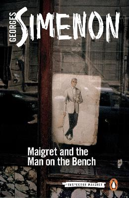 Maigret and the Man on the Bench: Inspector Maigret #41