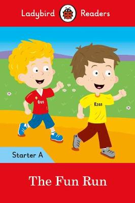 The Fun Run - Ladybird Readers Starter Level A