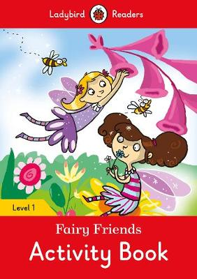 Fairy Friends Activity book  - Ladybird Readers Level 1