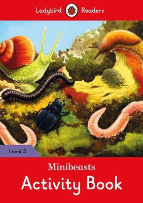 Minibeasts Activity Book - Ladybird Readers Level 3