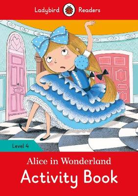 Alice in Wonderland Activity Book - Ladybird Readers Level 4