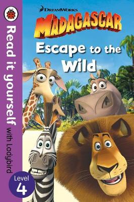 Madagascar: Escape to the Wild - Read It Yourself with Ladybird Level 4