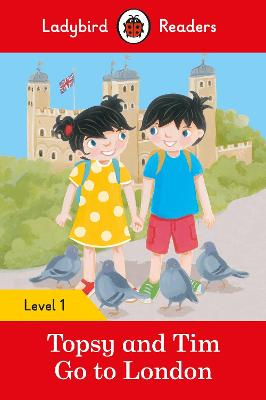 Topsy and Tim: Go to London - Ladybird Readers Level 1