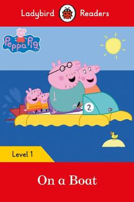 Peppa Pig: On a Boat - Ladybird Readers Level 1