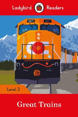 Great Trains- Ladybird Readers Level 2