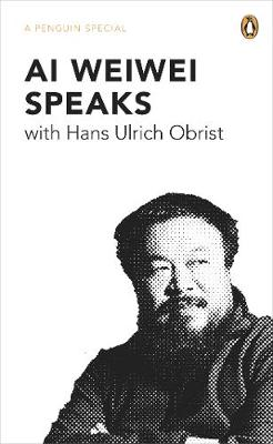 Ai Weiwei Speaks: with Hans Ulrich Obrist