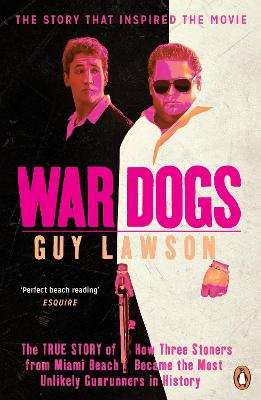 War Dogs: The True Story of How Three...