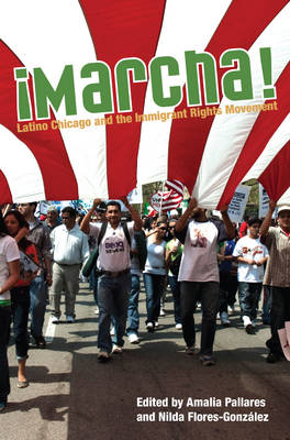 Marcha: Latino Chicago and the Immigrant Rights Movement