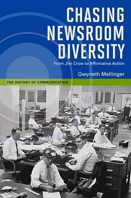 Chasing Newsroom Diversity: From Jim Crow to Affirmative Action