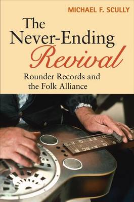 The Never-Ending Revival: Rounder Records and the Folk Alliance