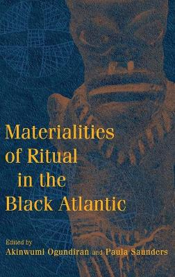 Materialities of Ritual in the Black Atlantic