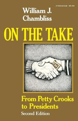On the Take, Second Edition: From Petty Crooks to Presidents