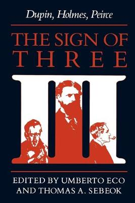 The Sign of Three: Dupin, Holmes, Peirce