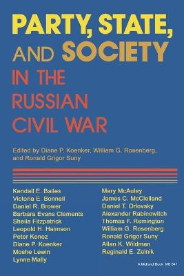 Party, State and Society in the Russian Civil War: Explorations in Social History