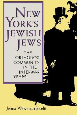 New York's Jewish Jews: The Orthodox Community in the Interwar Years
