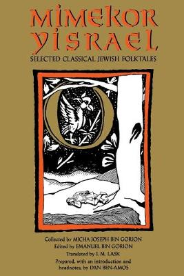 Mimekor Yisrael, Abridged and Annotated Edition: Classical Jewish Folktales