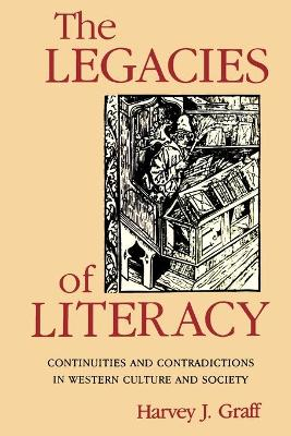 Legacies of Literacy: Continuities and Contradictions in Western Culture and Society