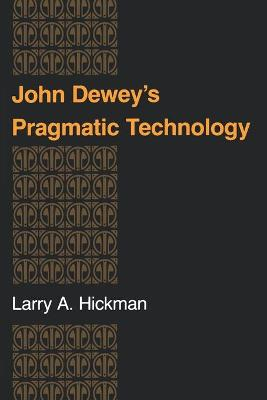 John Dewey's Pragmatic Technology