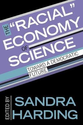 "The ""Racial"" Economy of Science: Toward a Democratic Future"