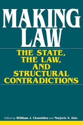 Making Law: The State, the Law, and Structural Contradictions