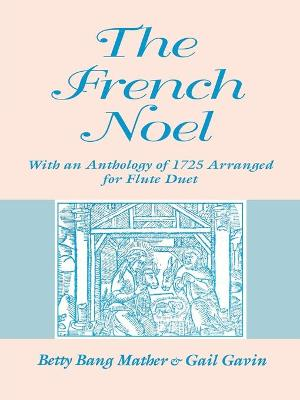The French Noel: With an Anthology of 1725 Arranged for Flute Duet