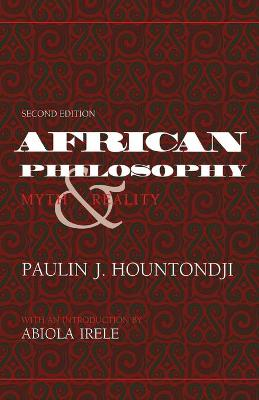 African Philosophy, Second Edition: Myth and Reality