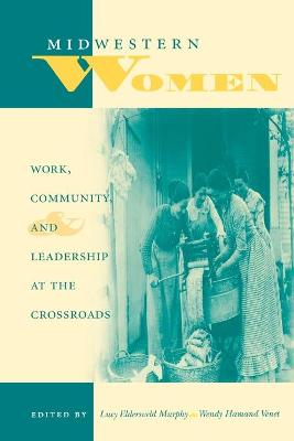 Midwestern Women: Work, Community, and Leadership at the Crossroads