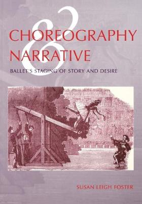 Choreography and Narrative: Ballet's Staging of Story and Desire