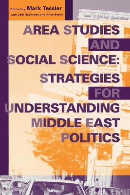 Area Studies and Social Science: Strategies for Understanding Middle East Politics