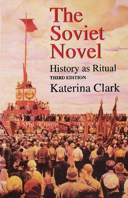 The Soviet Novel, Third Edition: History as Ritual