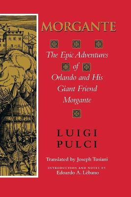 Morgante: The Epic Adventures of Orlando and His Giant Friend Morgante