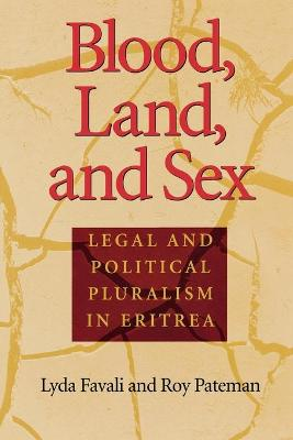 Blood, Land, and Sex: Legal and Political Pluralism in Eritrea